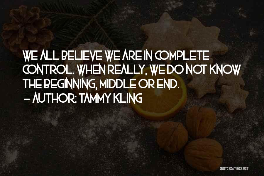The End Beginning Quotes By Tammy Kling