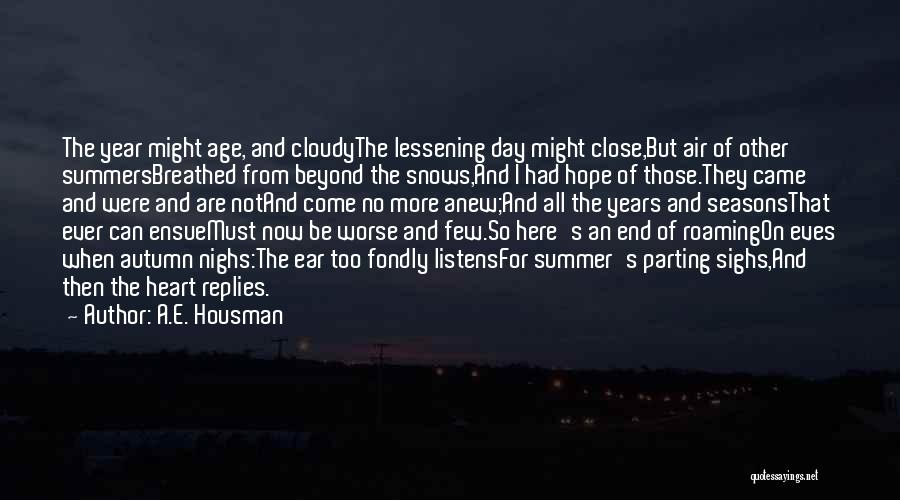 The End Of The Summer Quotes By A.E. Housman