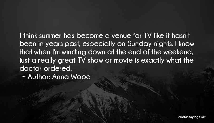The End Of The Summer Quotes By Anna Wood