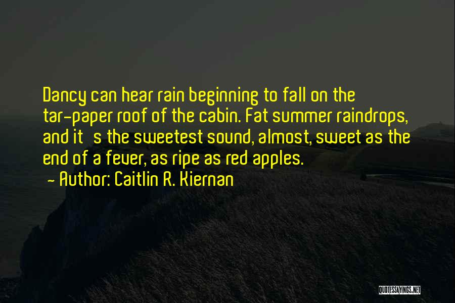 The End Of The Summer Quotes By Caitlin R. Kiernan