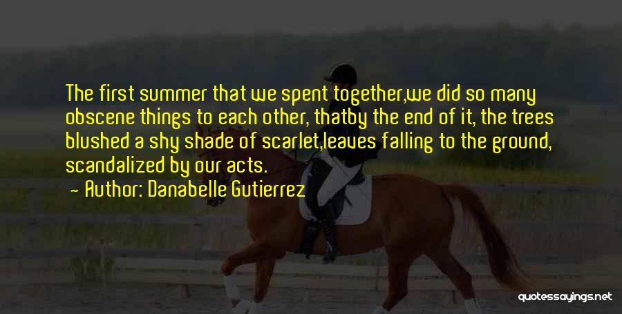 The End Of The Summer Quotes By Danabelle Gutierrez