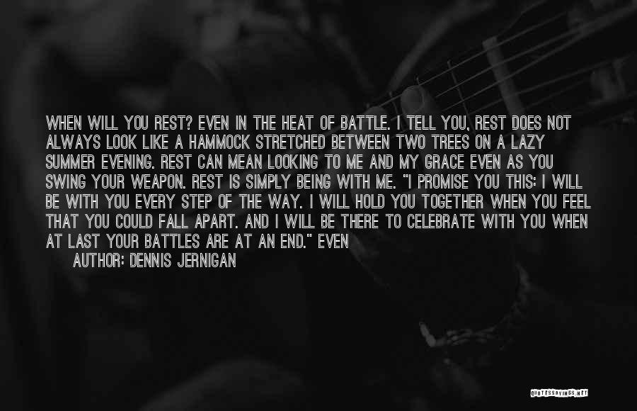 The End Of The Summer Quotes By Dennis Jernigan