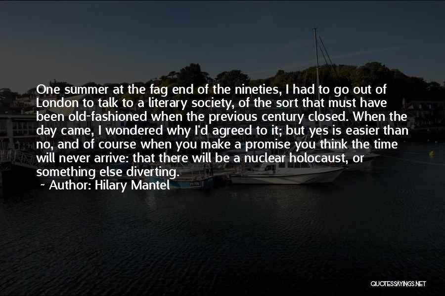 The End Of The Summer Quotes By Hilary Mantel