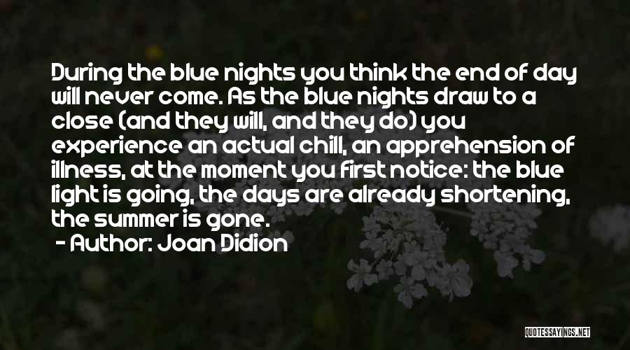 The End Of The Summer Quotes By Joan Didion