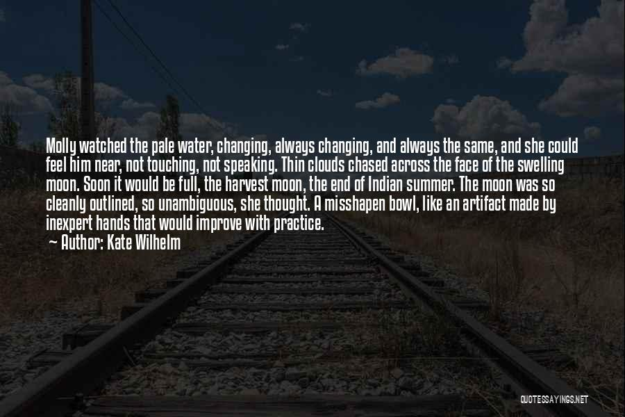 The End Of The Summer Quotes By Kate Wilhelm