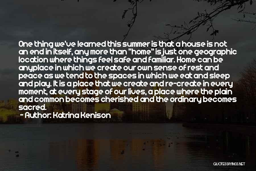 The End Of The Summer Quotes By Katrina Kenison