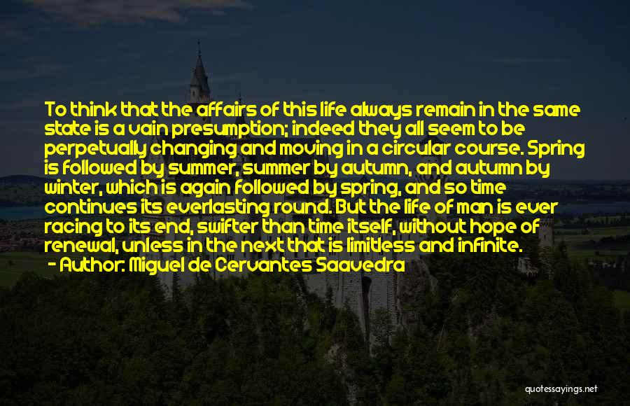 The End Of The Summer Quotes By Miguel De Cervantes Saavedra