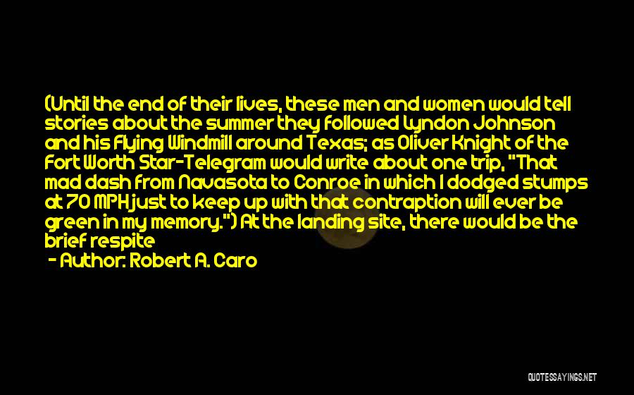 The End Of The Summer Quotes By Robert A. Caro