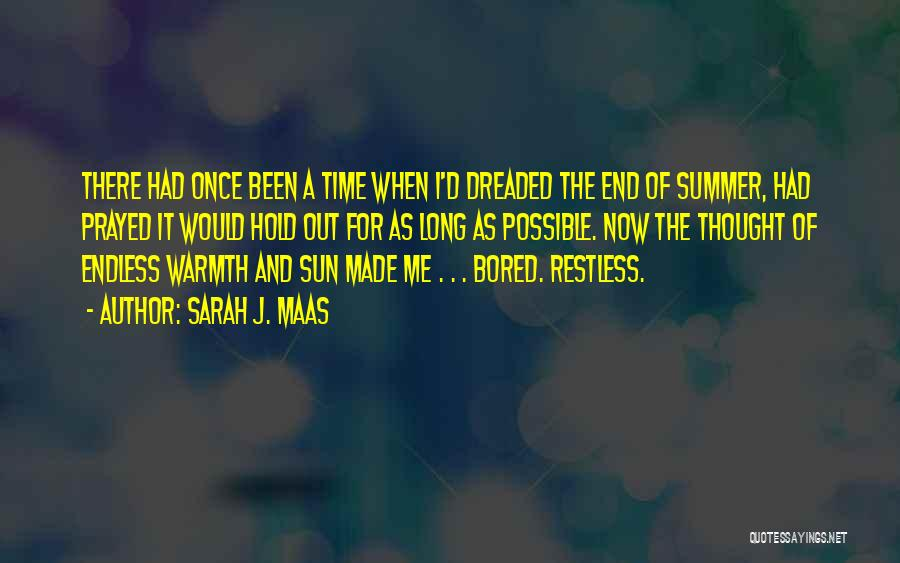 The End Of The Summer Quotes By Sarah J. Maas