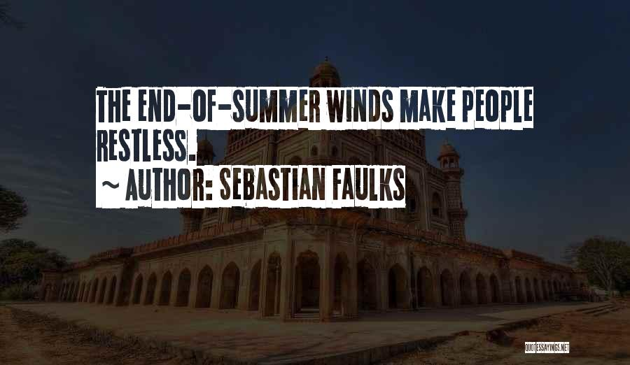 The End Of The Summer Quotes By Sebastian Faulks