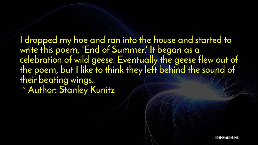 The End Of The Summer Quotes By Stanley Kunitz
