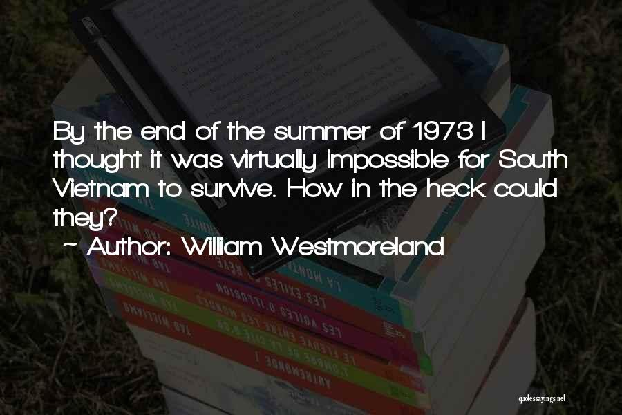 The End Of The Summer Quotes By William Westmoreland