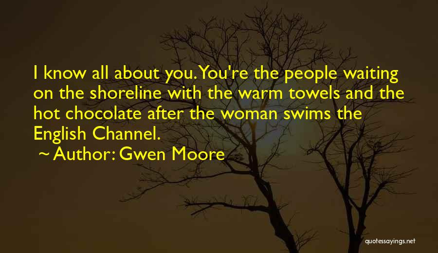 The English Channel Quotes By Gwen Moore