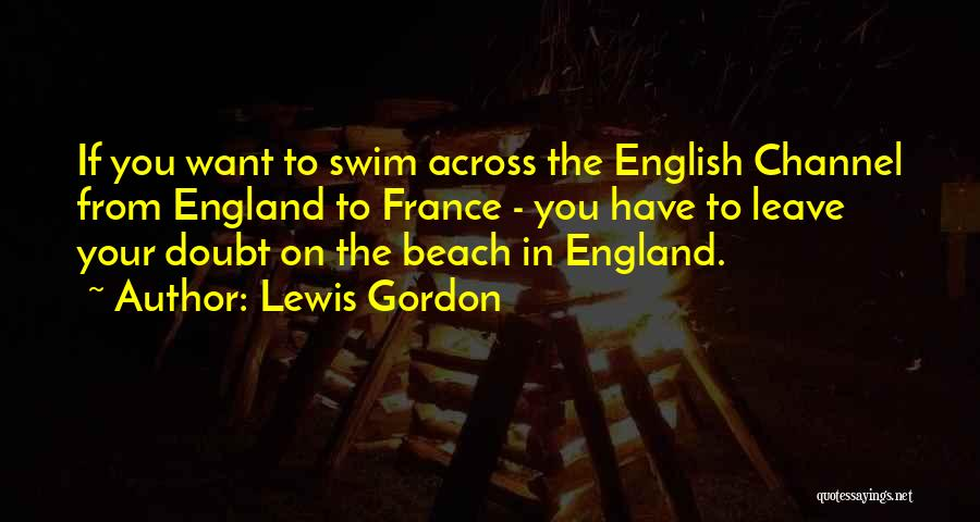 The English Channel Quotes By Lewis Gordon
