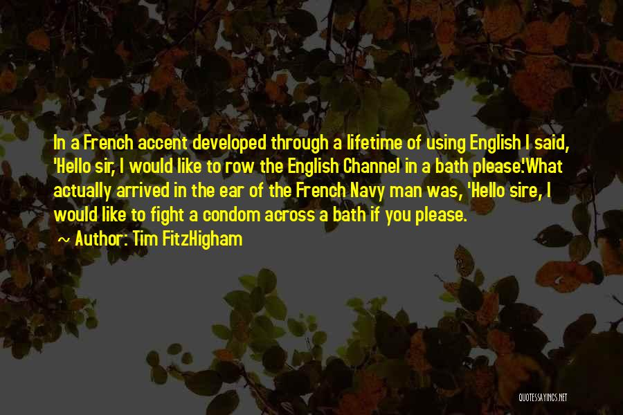 The English Channel Quotes By Tim FitzHigham