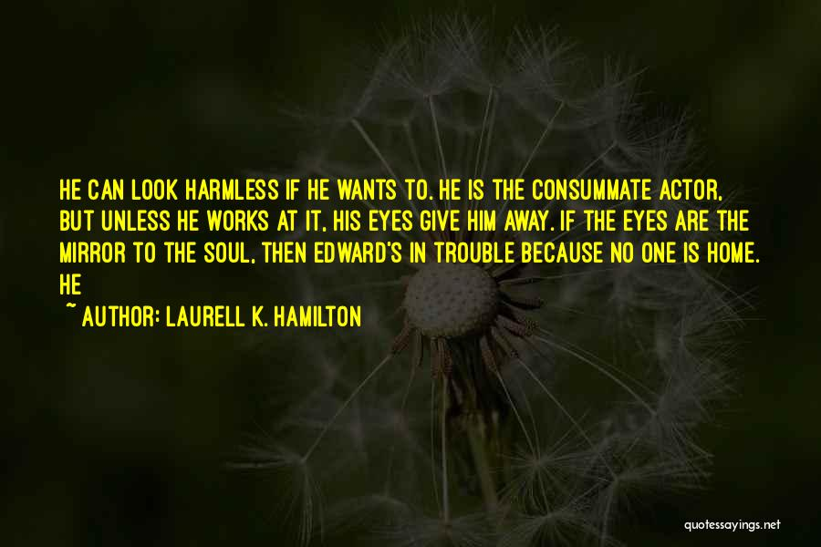 The Eyes Are The Mirror Of The Soul Quotes By Laurell K. Hamilton