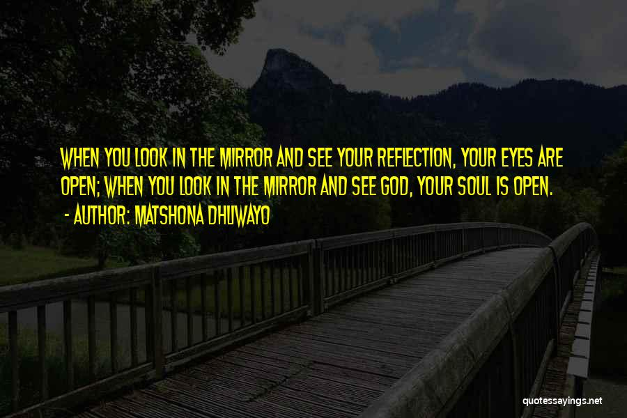 The Eyes Are The Mirror Of The Soul Quotes By Matshona Dhliwayo