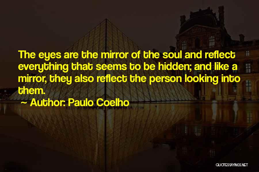 The Eyes Are The Mirror Of The Soul Quotes By Paulo Coelho