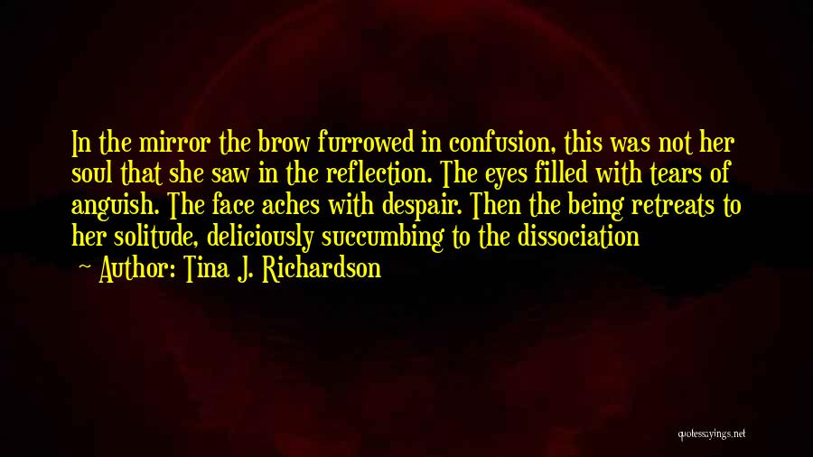 The Eyes Are The Mirror Of The Soul Quotes By Tina J. Richardson