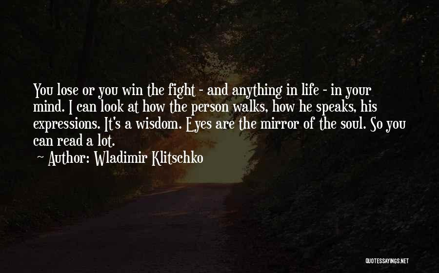 The Eyes Are The Mirror Of The Soul Quotes By Wladimir Klitschko