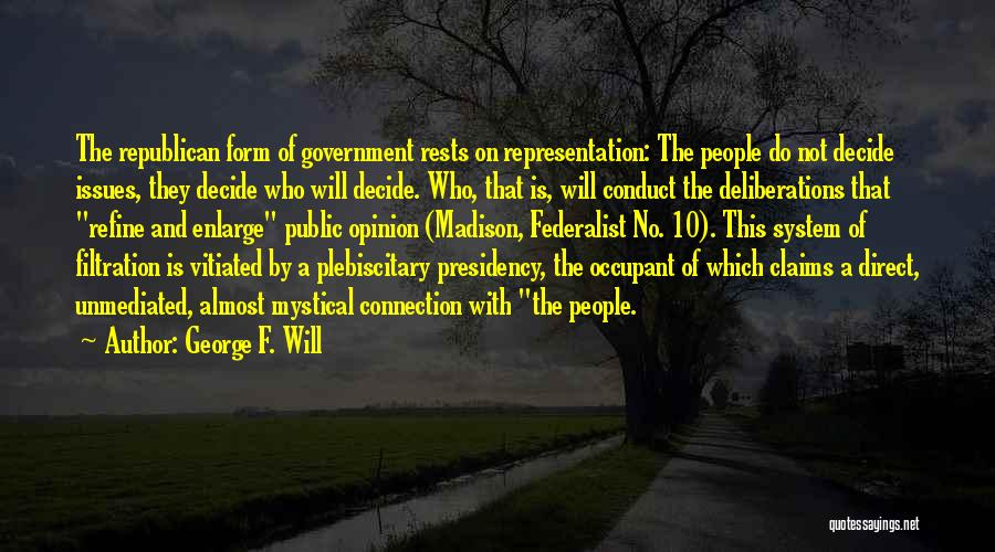 The Federalist 10 Quotes By George F. Will
