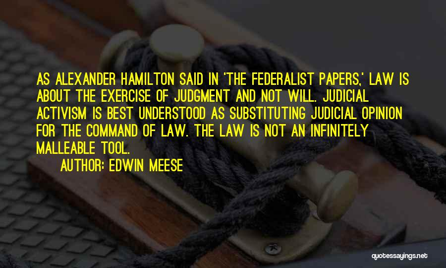 The Federalist Papers Quotes By Edwin Meese