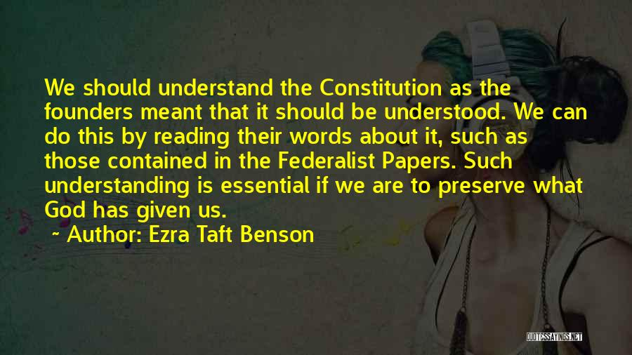 The Federalist Papers Quotes By Ezra Taft Benson