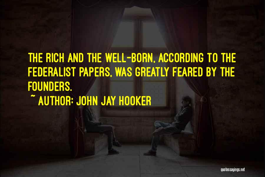 The Federalist Papers Quotes By John Jay Hooker