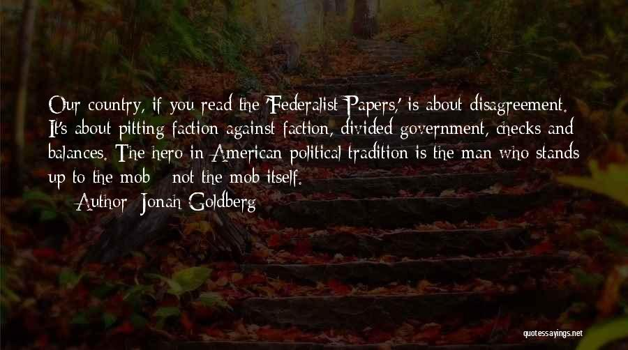 The Federalist Papers Quotes By Jonah Goldberg