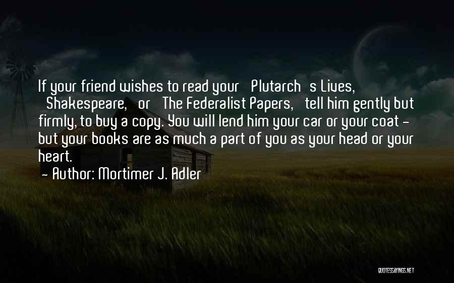 The Federalist Papers Quotes By Mortimer J. Adler