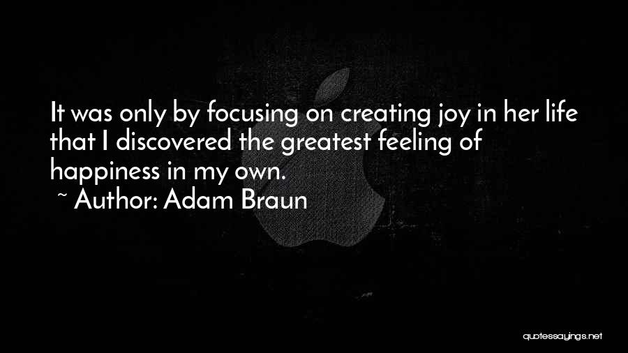 The Feeling Of Happiness Quotes By Adam Braun