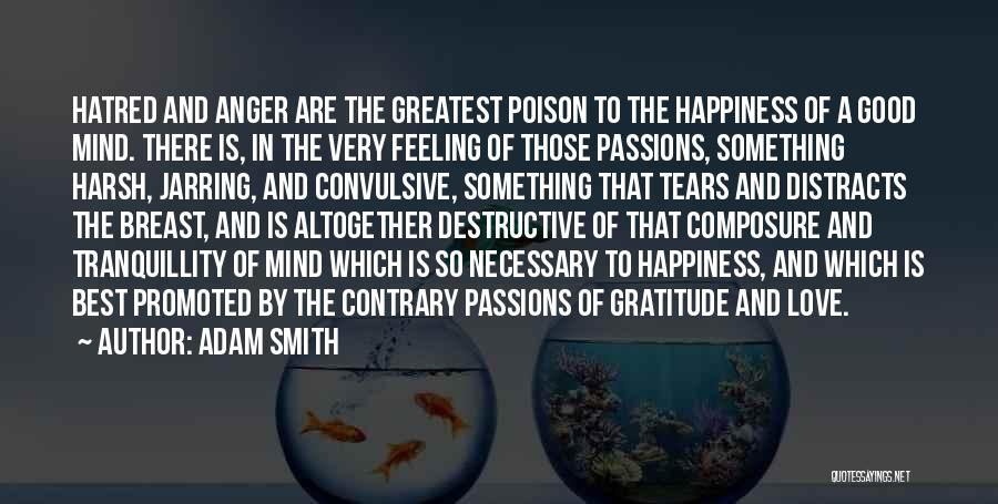 The Feeling Of Happiness Quotes By Adam Smith