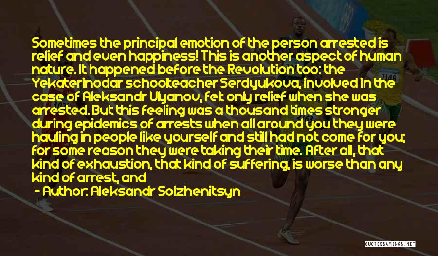 The Feeling Of Happiness Quotes By Aleksandr Solzhenitsyn