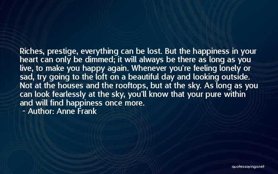 The Feeling Of Happiness Quotes By Anne Frank