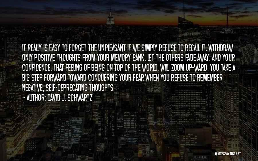 The Feeling Of Happiness Quotes By David J. Schwartz