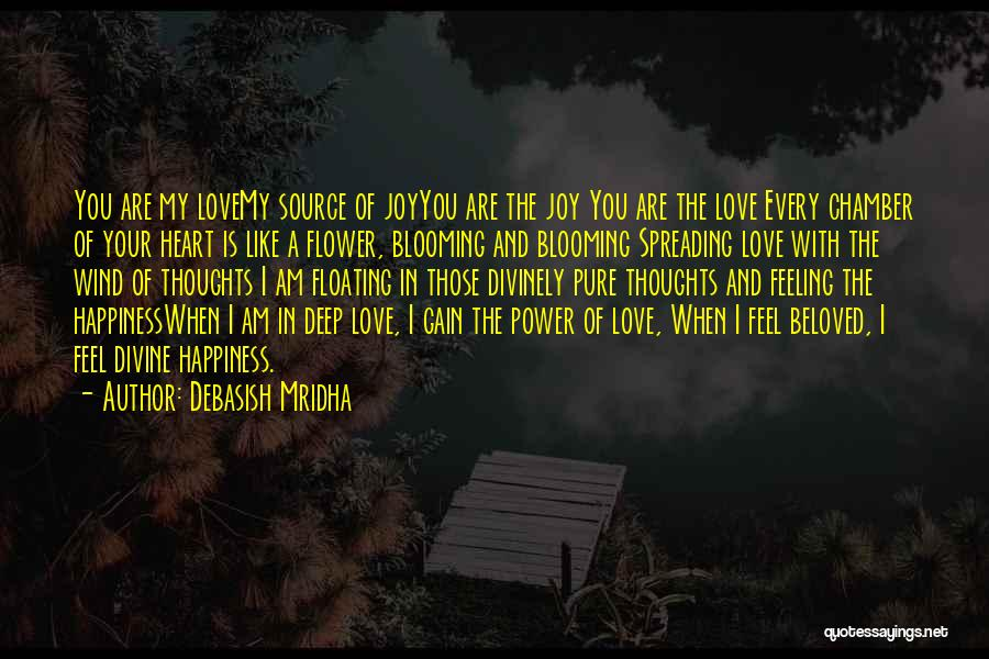 The Feeling Of Happiness Quotes By Debasish Mridha
