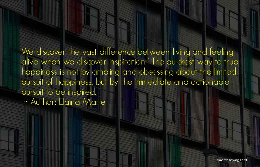The Feeling Of Happiness Quotes By Elaina Marie