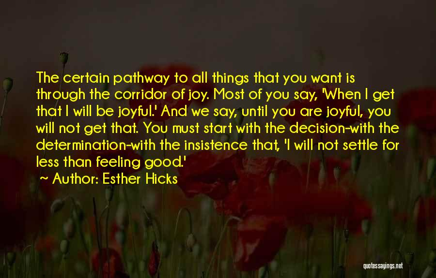 The Feeling Of Happiness Quotes By Esther Hicks