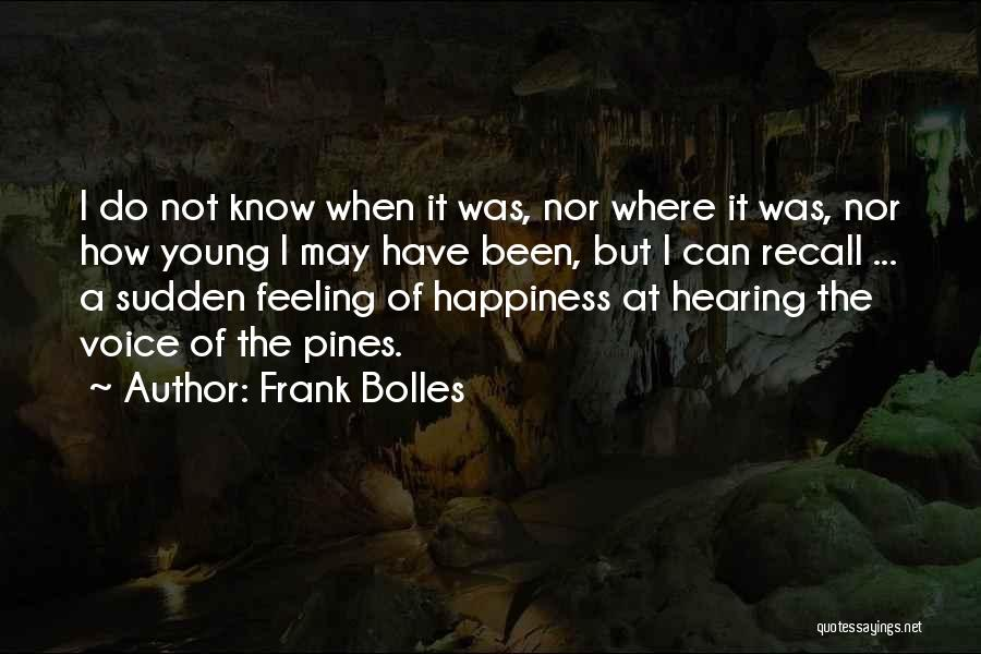 The Feeling Of Happiness Quotes By Frank Bolles
