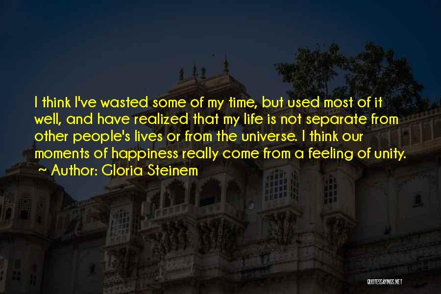 The Feeling Of Happiness Quotes By Gloria Steinem