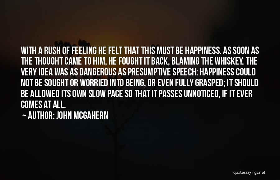 The Feeling Of Happiness Quotes By John McGahern
