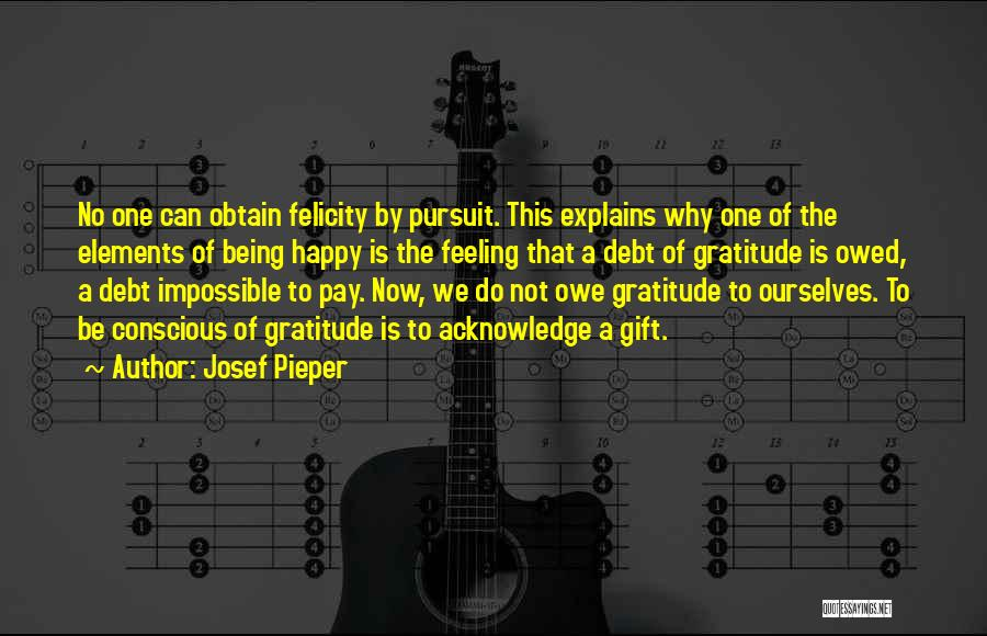 The Feeling Of Happiness Quotes By Josef Pieper