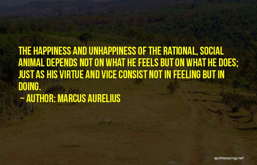 The Feeling Of Happiness Quotes By Marcus Aurelius