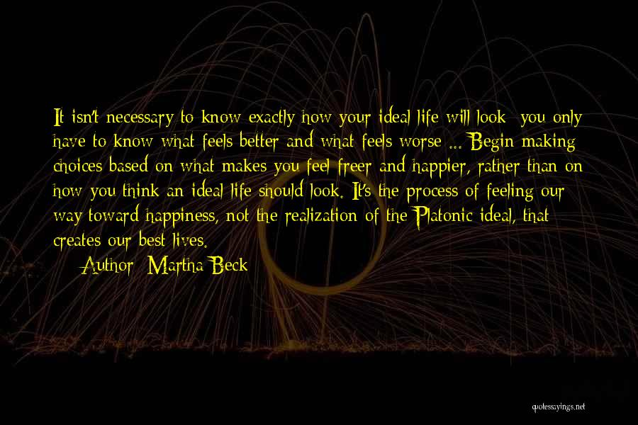 The Feeling Of Happiness Quotes By Martha Beck