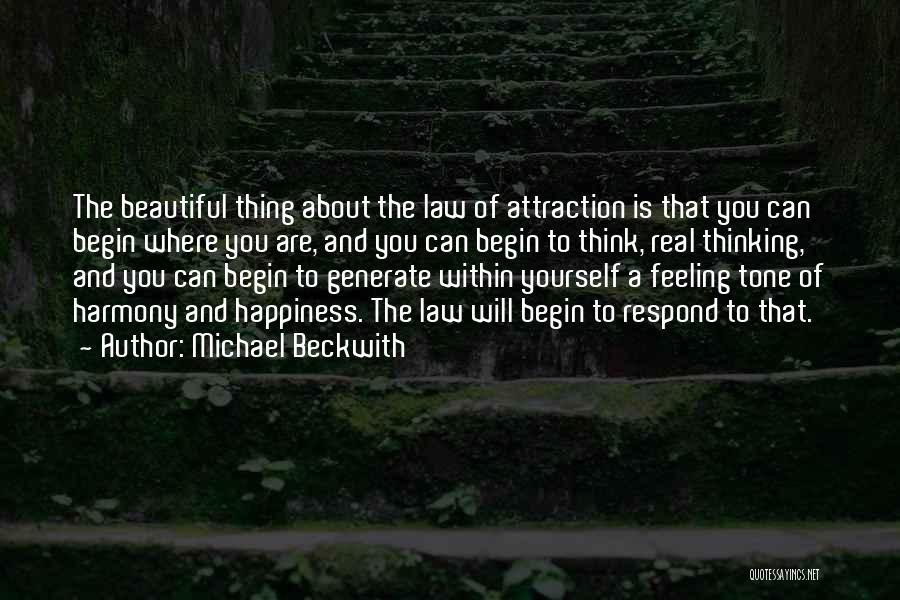 The Feeling Of Happiness Quotes By Michael Beckwith