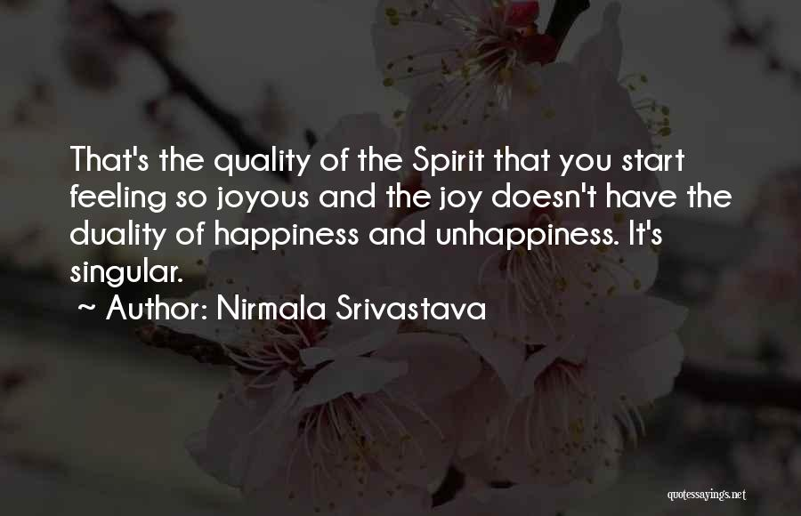 The Feeling Of Happiness Quotes By Nirmala Srivastava