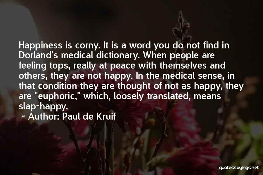 The Feeling Of Happiness Quotes By Paul De Kruif