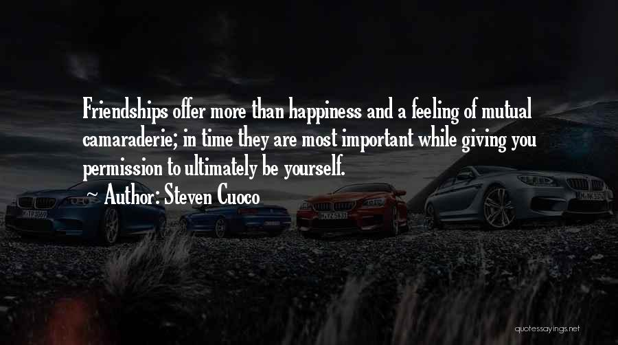 The Feeling Of Happiness Quotes By Steven Cuoco