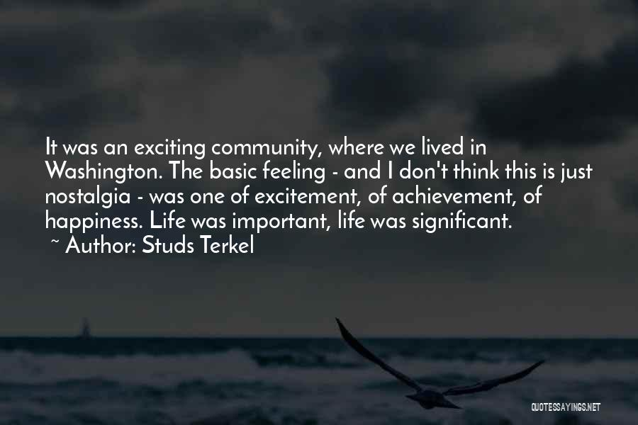 The Feeling Of Happiness Quotes By Studs Terkel