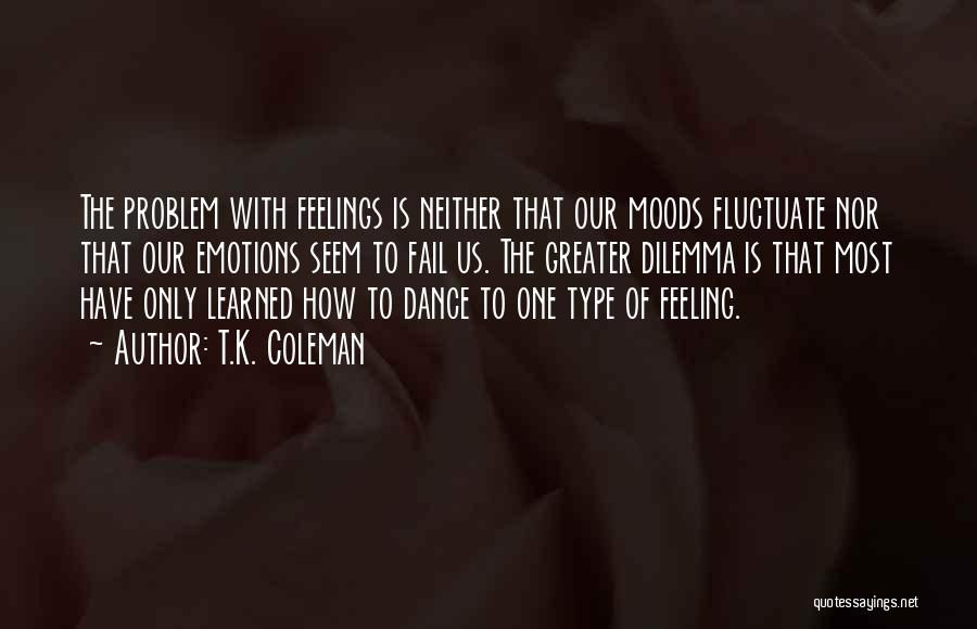 The Feeling Of Happiness Quotes By T.K. Coleman